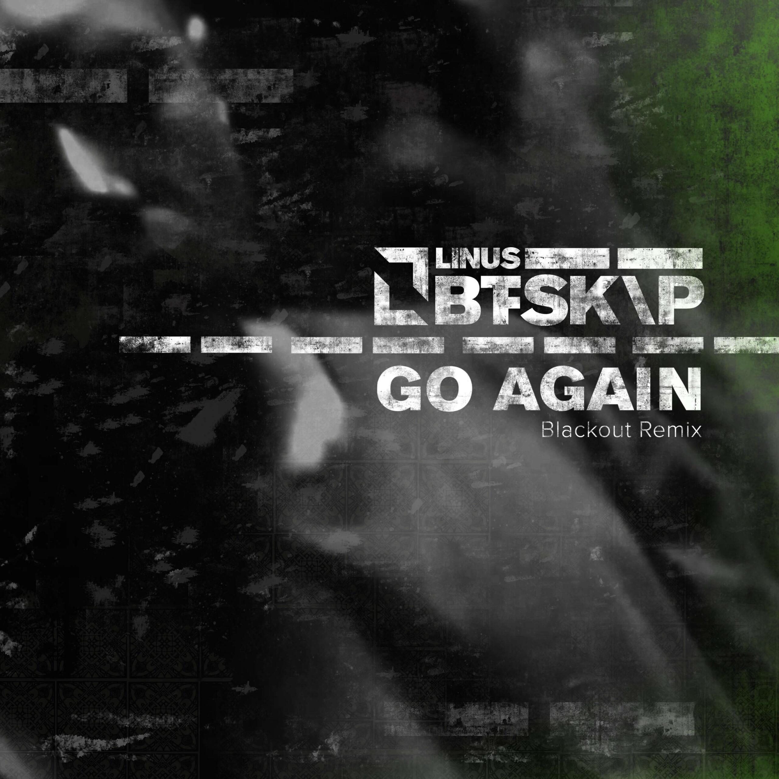 Go Again Blackout Remix Linus Btskip Hard Techno
